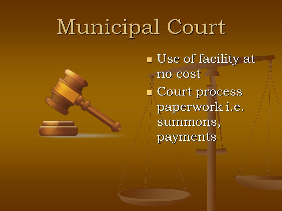 Municipal Court Use of facility at no cost