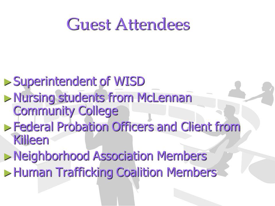 Guest Attendees Superintendent of WISD