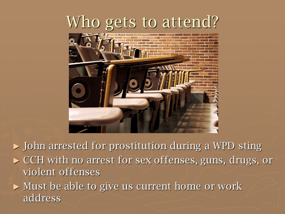 Who gets to attend John arrested for prostitution during a WPD sting