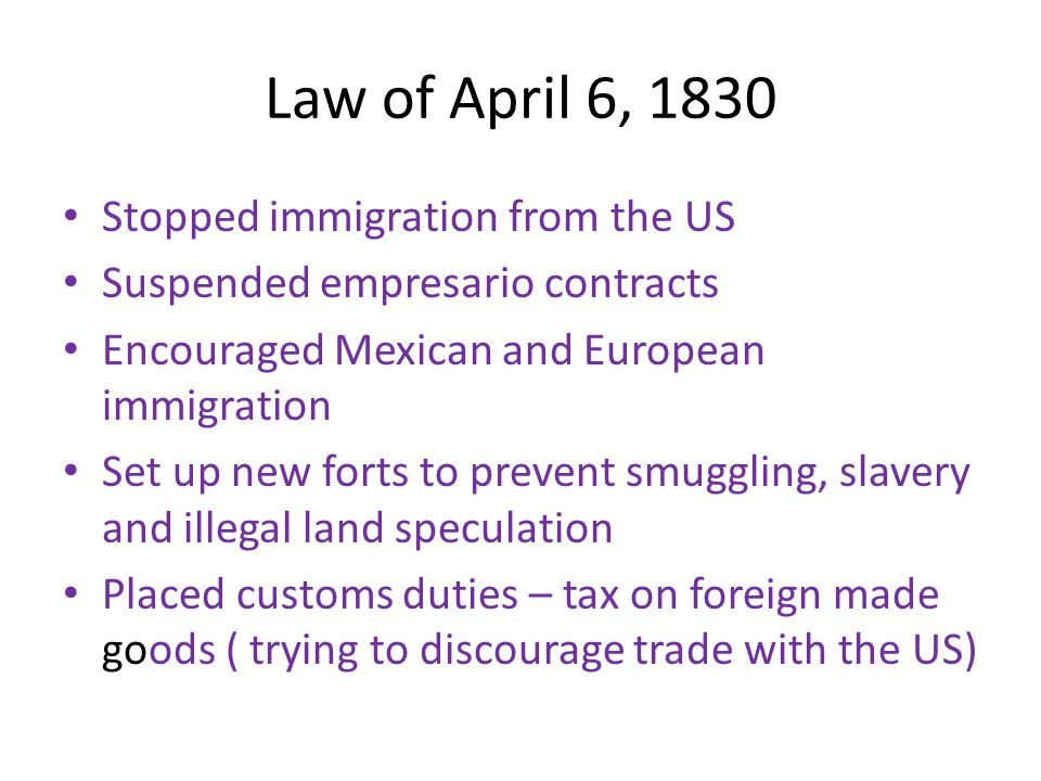 Law of April 6, 1830 Stopped immigration from the US