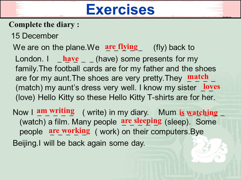 Exercises Complete the diary : 15 December