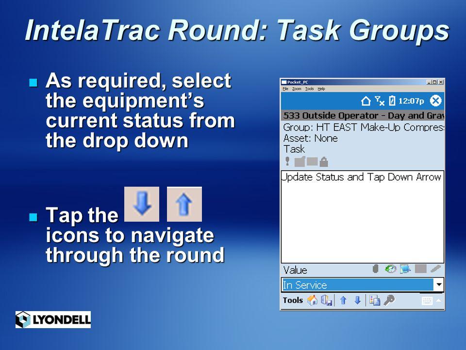 IntelaTrac Round: Task Groups