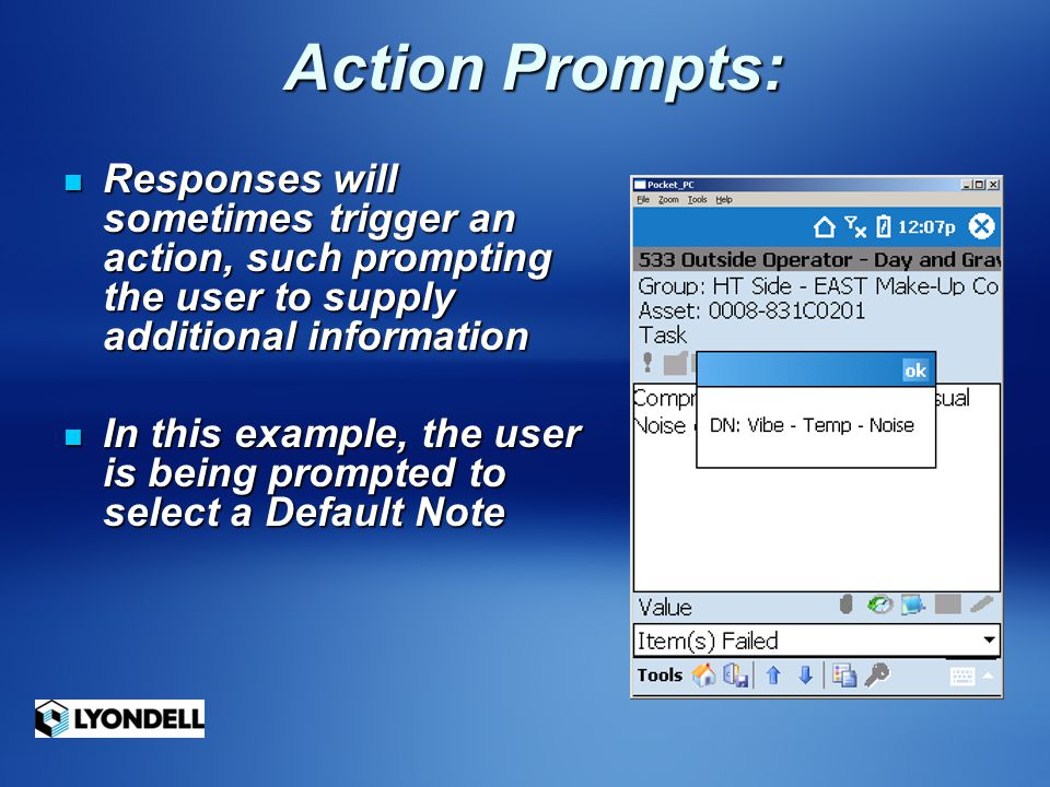 Action Prompts: Responses will sometimes trigger an action, such prompting the user to supply additional information.