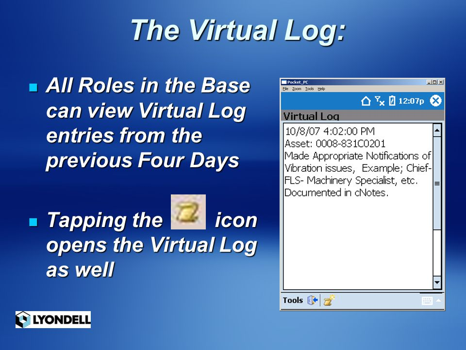 The Virtual Log: All Roles in the Base can view Virtual Log entries from the previous Four Days.
