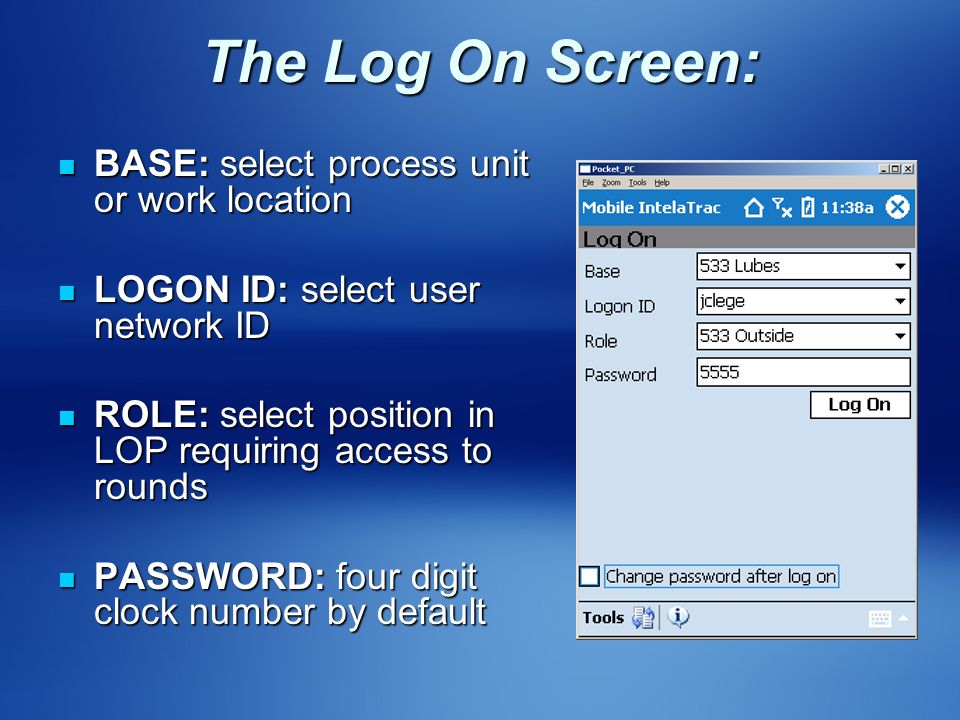 The Log On Screen: BASE: select process unit or work location