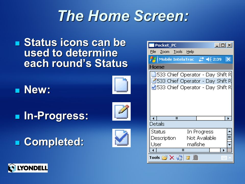 The Home Screen: Status icons can be used to determine each round's Status.