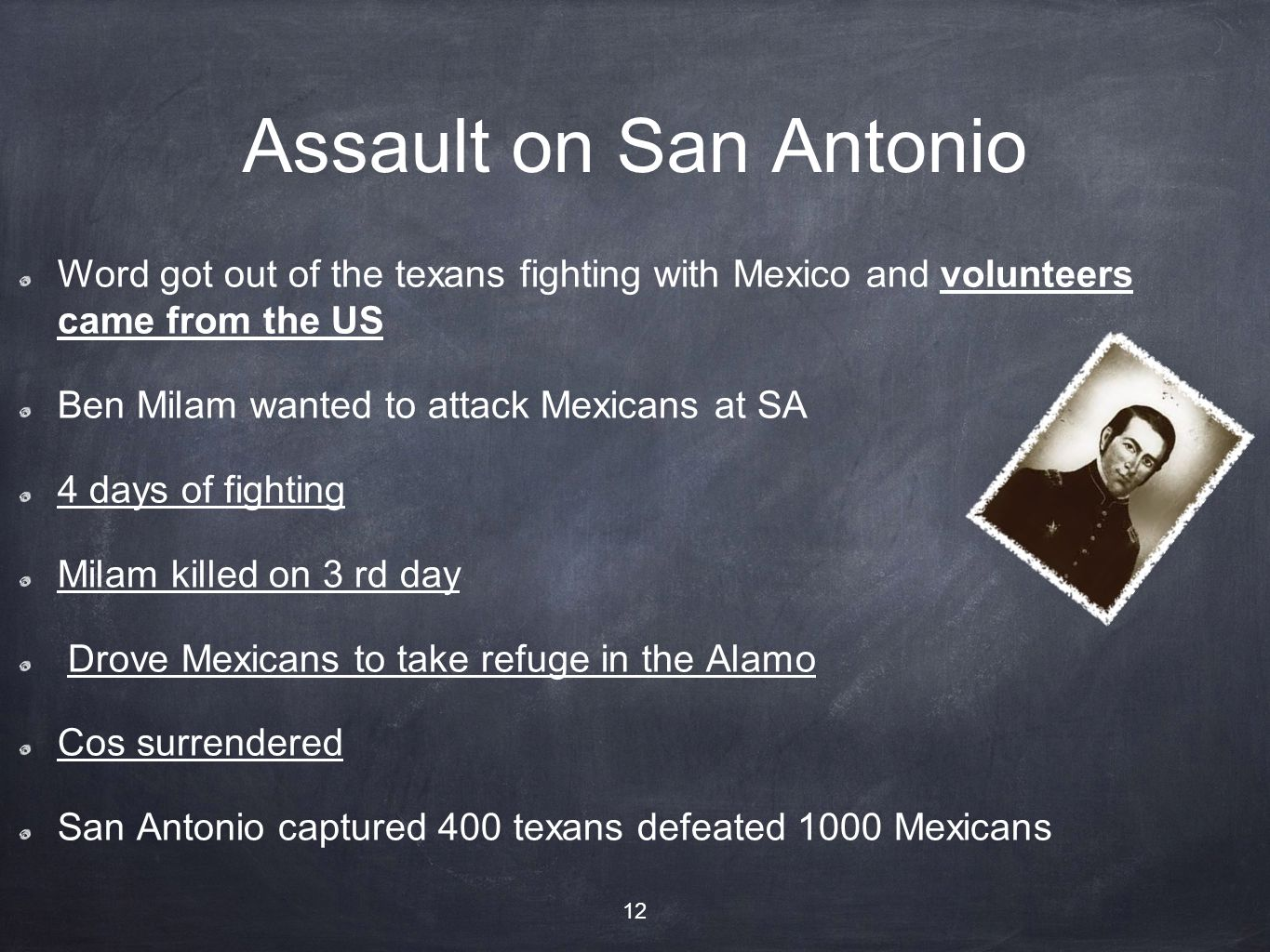 Assault on San Antonio Word got out of the texans fighting with Mexico and volunteers came from the US.