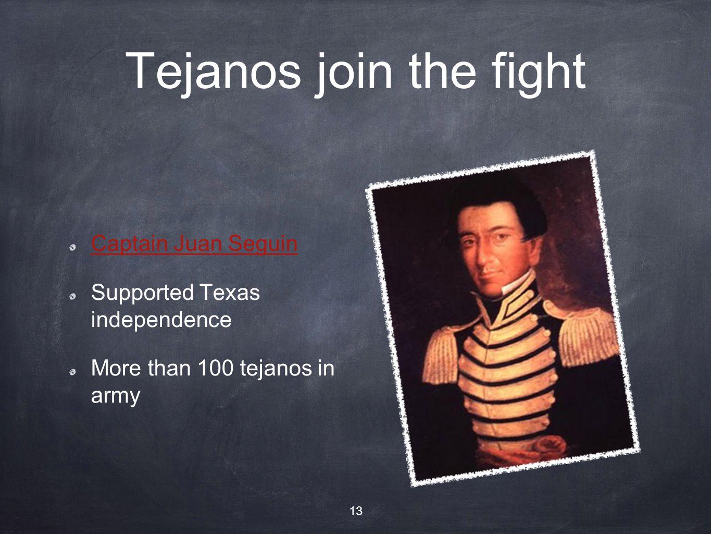 Tejanos join the fight Captain Juan Seguin