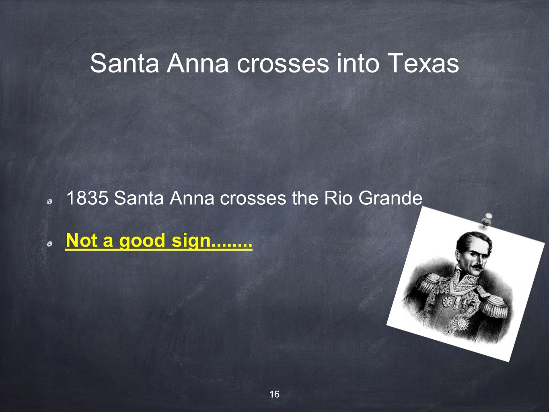 Santa Anna crosses into Texas