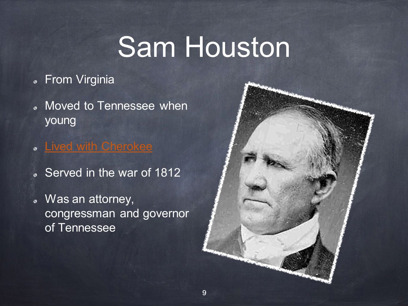 Sam Houston From Virginia Moved to Tennessee when young