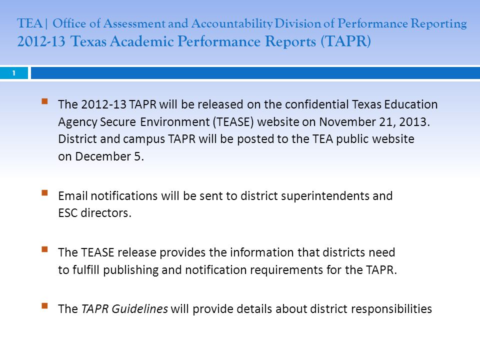 TEA| Office of Assessment and Accountability Division of Performance Reporting 2012-13 Texas Academic Performance Reports (TAPR)
