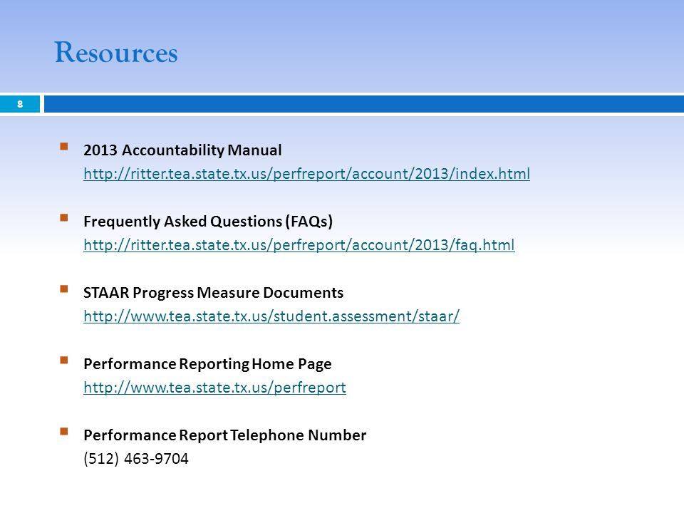 Resources 2013 Accountability Manual http://ritter.tea.state.tx.us/perfreport/account/2013/index.html.