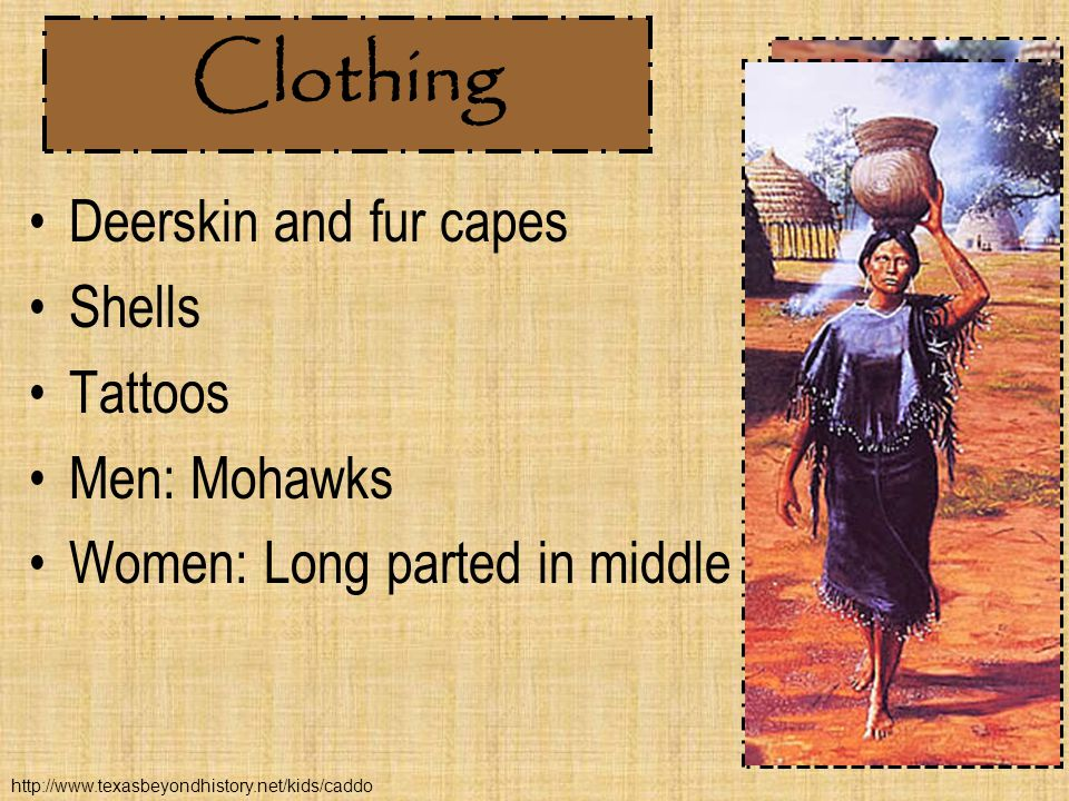 Clothing Deerskin and fur capes Shells Tattoos Men: Mohawks