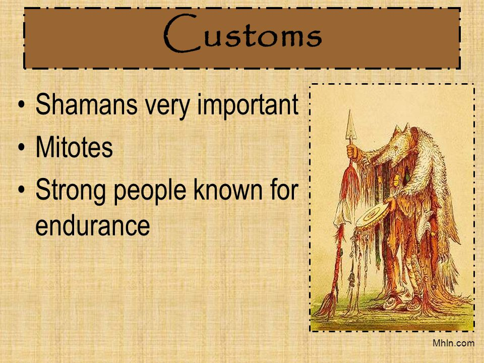 Customs Shamans very important Mitotes