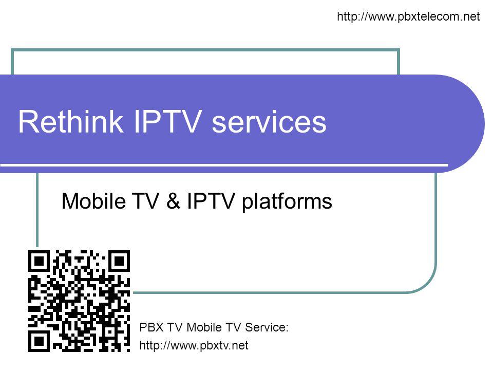 Mobile TV & IPTV platforms