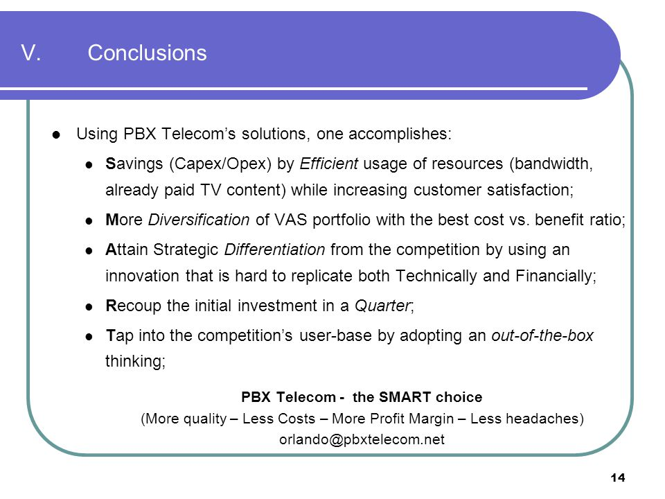 V. Conclusions Using PBX Telecom's solutions, one accomplishes: