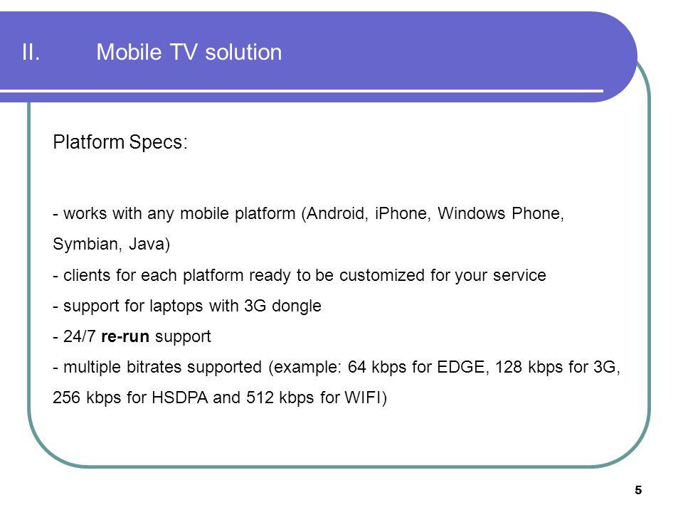 II. Mobile TV solution Platform Specs: