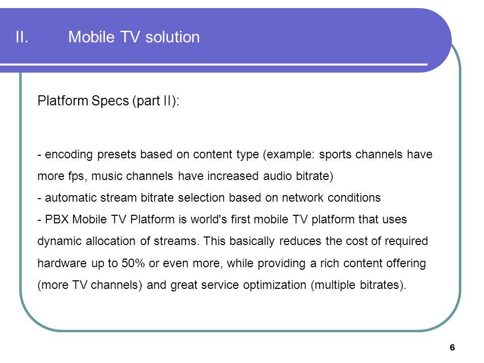 II. Mobile TV solution Platform Specs (part II):