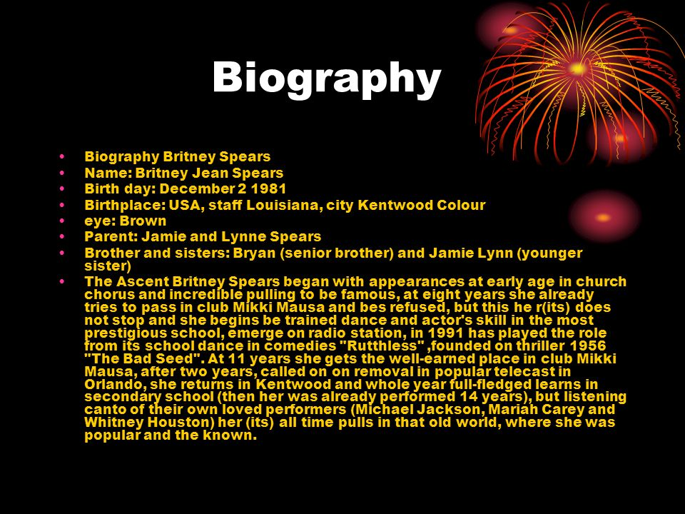 Biography Biography Britney Spears Name: Britney Jean Spears