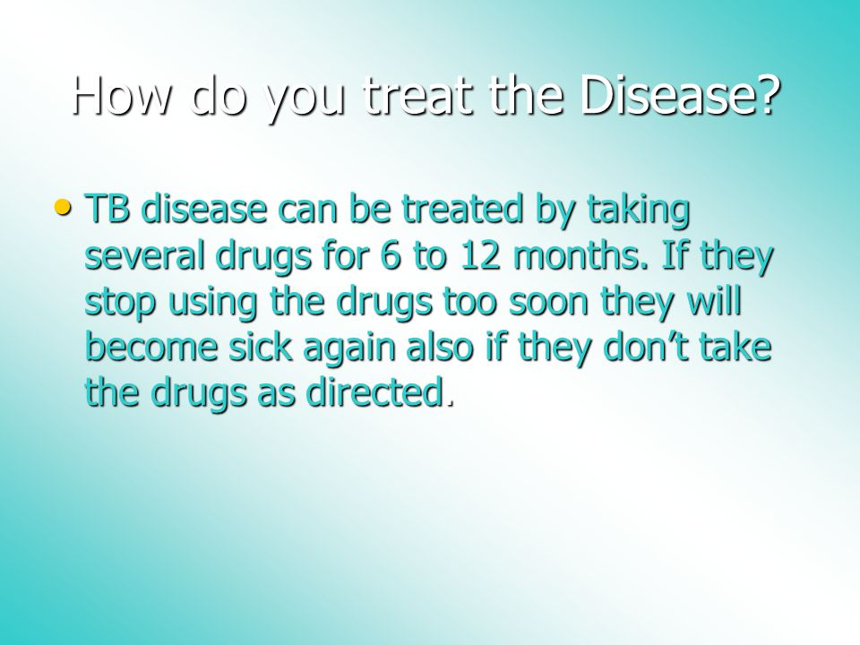 How do you treat the Disease