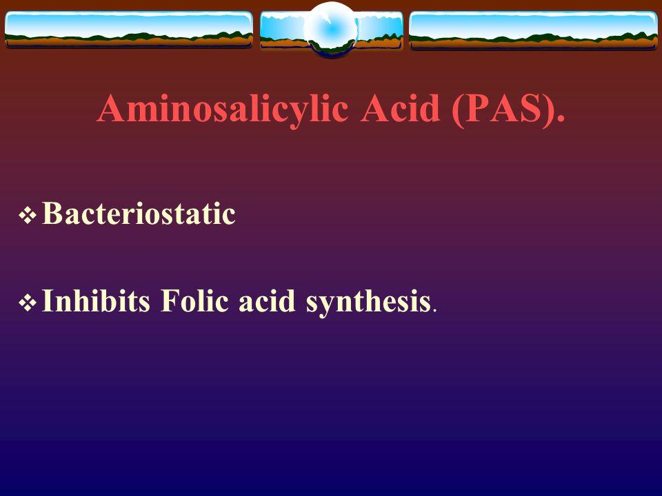 Aminosalicylic Acid (PAS).