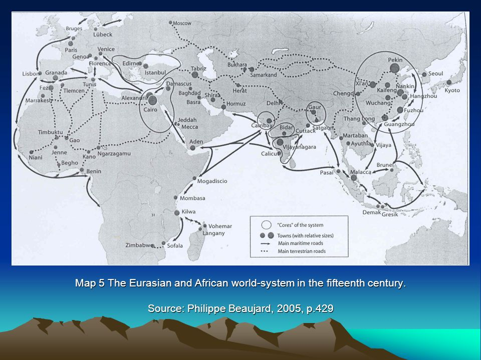 Map 5 The Eurasian and African world-system in the fifteenth century.