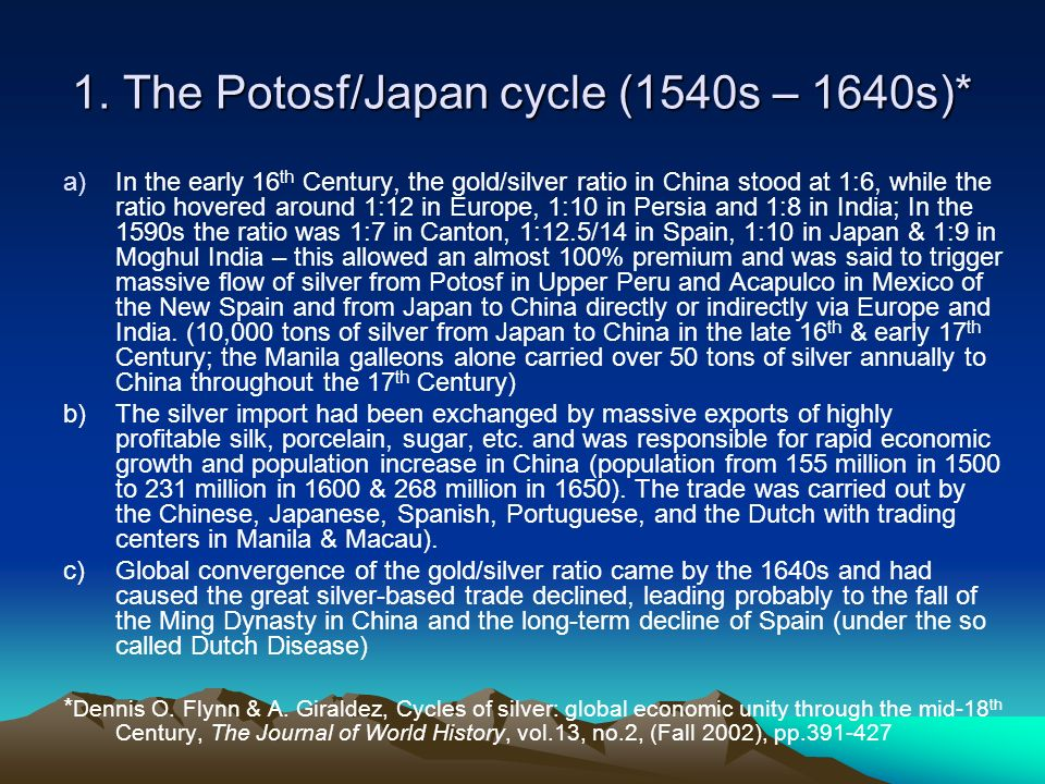 1. The Potosf/Japan cycle (1540s – 1640s)*