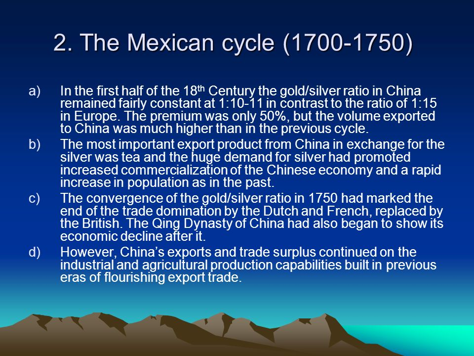 2. The Mexican cycle (1700-1750)
