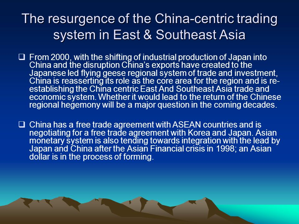 The resurgence of the China-centric trading system in East & Southeast Asia