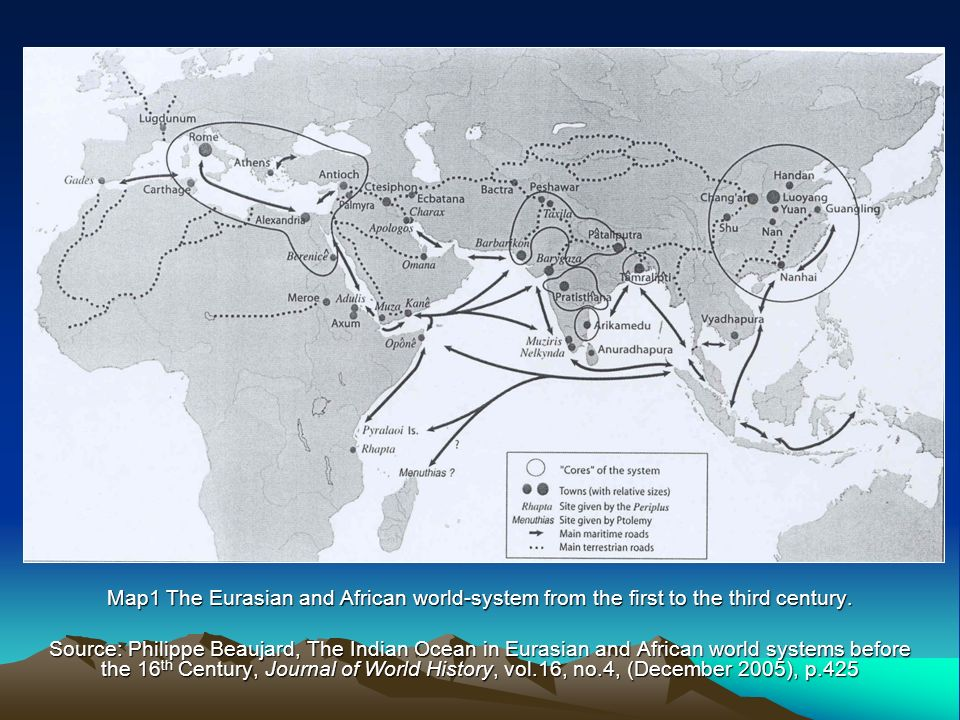 Map1 The Eurasian and African world-system from the first to the third century.
