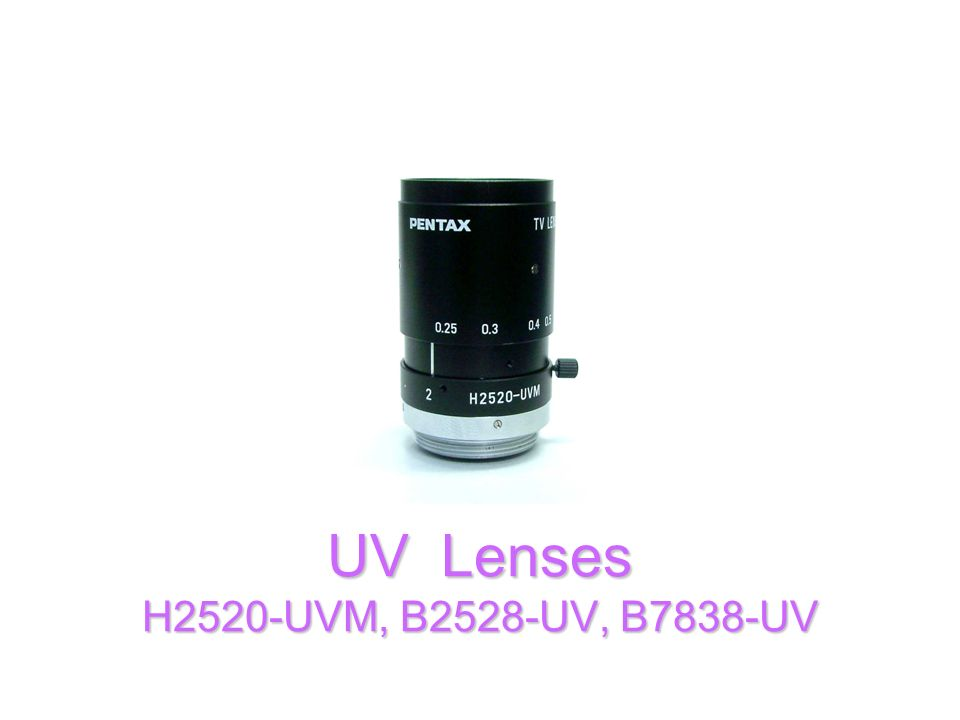 UV Lenses H2520-UVM, B2528-UV, B7838-UV