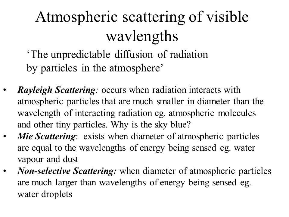 Atmospheric scattering of visible wavlengths