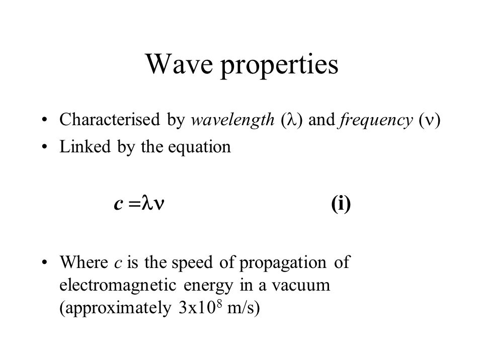 Wave properties c =ln (i)