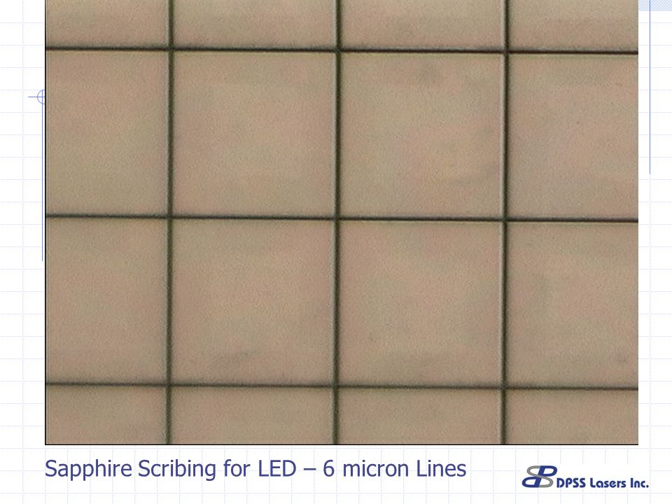 Sapphire Scribing for LED – 6 micron Lines