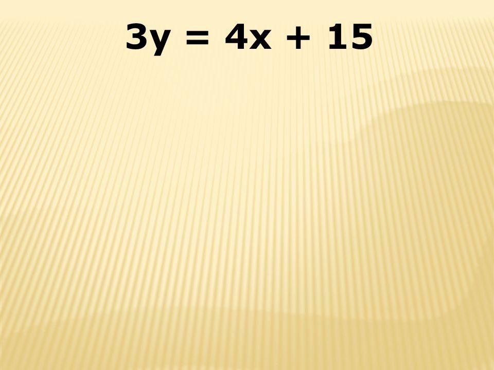 3y = 4x + 15