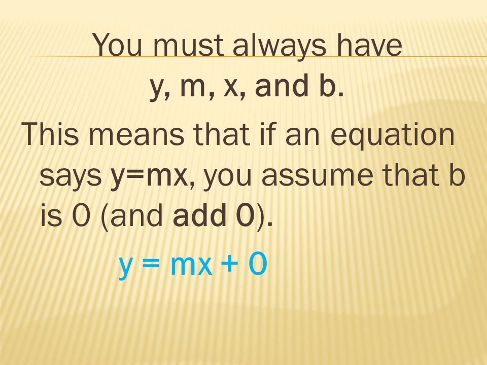 You must always have y, m, x, and b