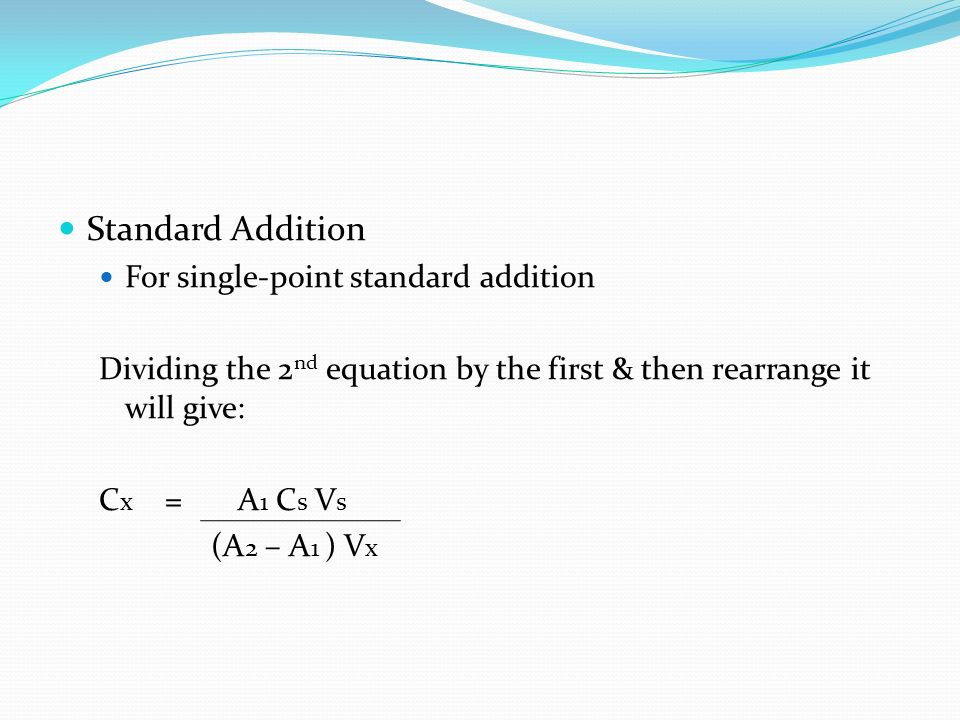 Standard Addition For single-point standard addition