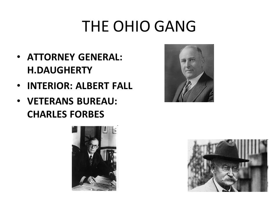 THE OHIO GANG ATTORNEY GENERAL: H.DAUGHERTY INTERIOR: ALBERT FALL