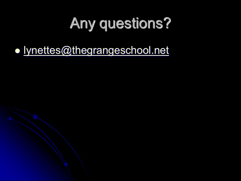 Any questions lynettes@thegrangeschool.net