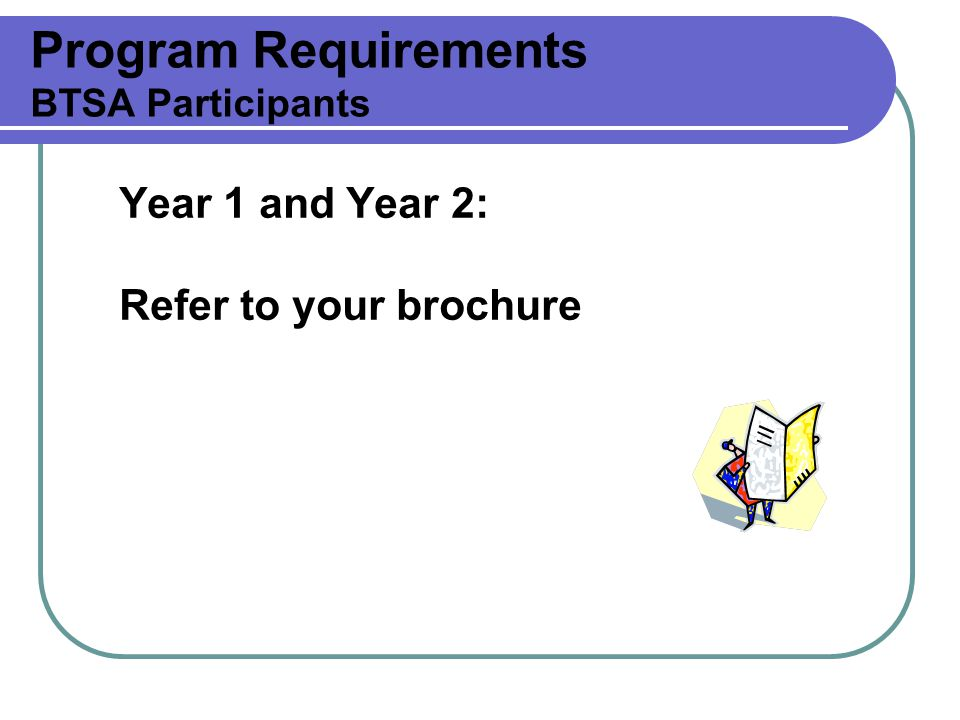 Program Requirements BTSA Participants