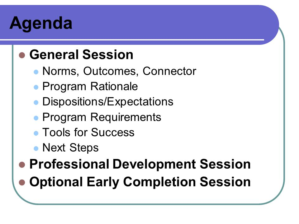 Agenda General Session Professional Development Session