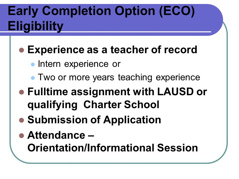 Early Completion Option (ECO) Eligibility