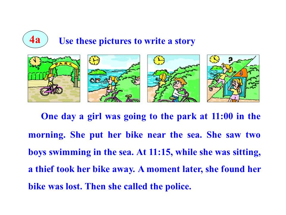 4a Use these pictures to write a story.