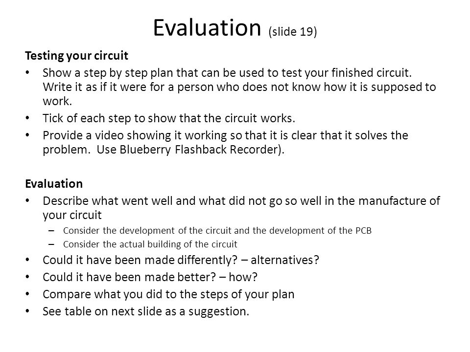Evaluation (slide 19) Testing your circuit