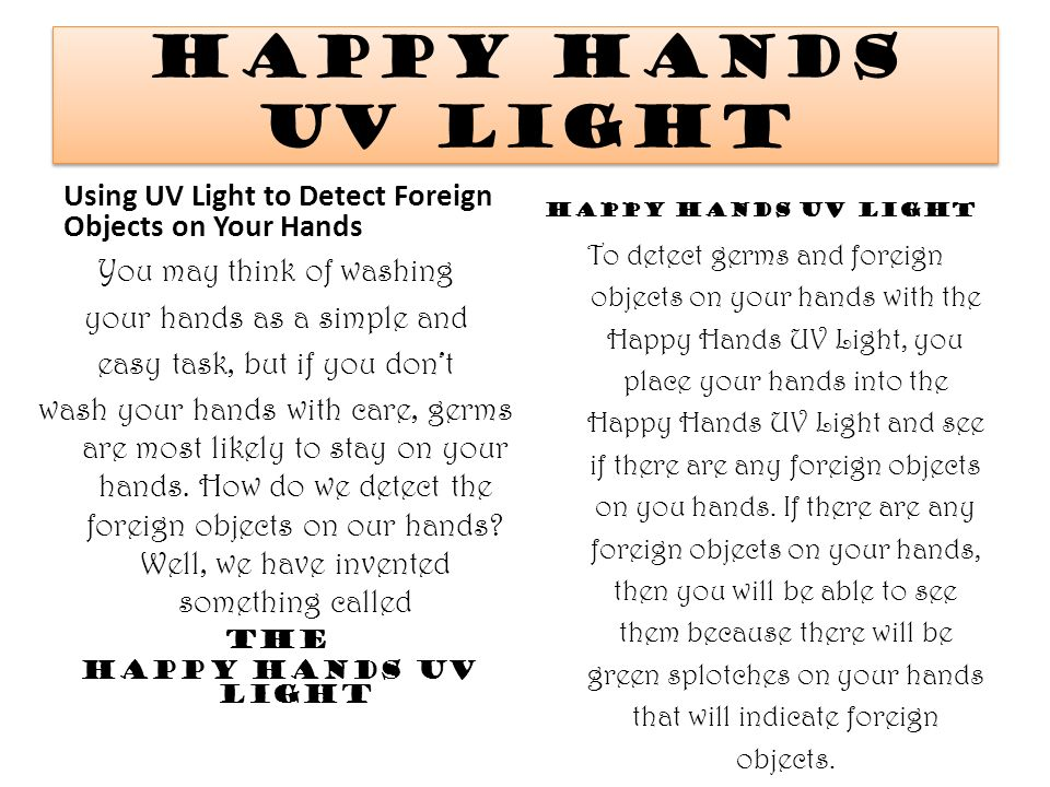 Happy Hands UV Light Using UV Light to Detect Foreign Objects on Your Hands. Happy Hands UV Light.