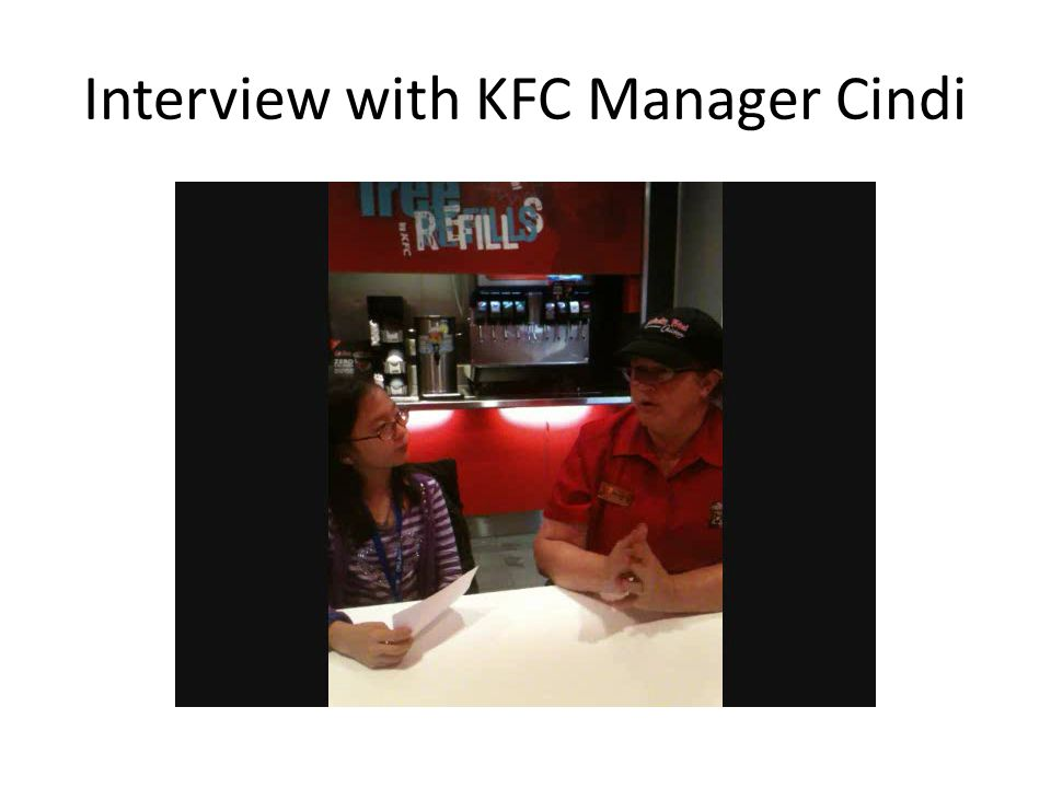 Interview with KFC Manager Cindi