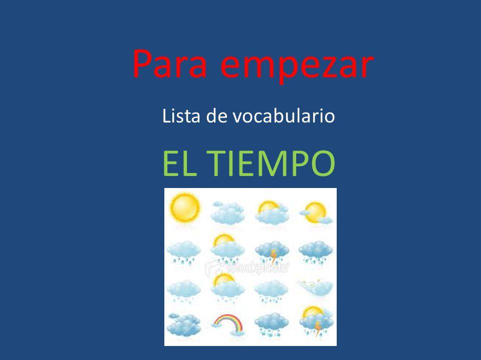 Para empezar Lista de vocabulario EL TIEMPO