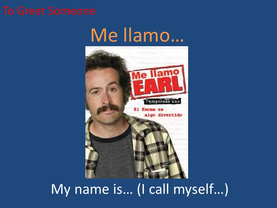My name is… (I call myself…)
