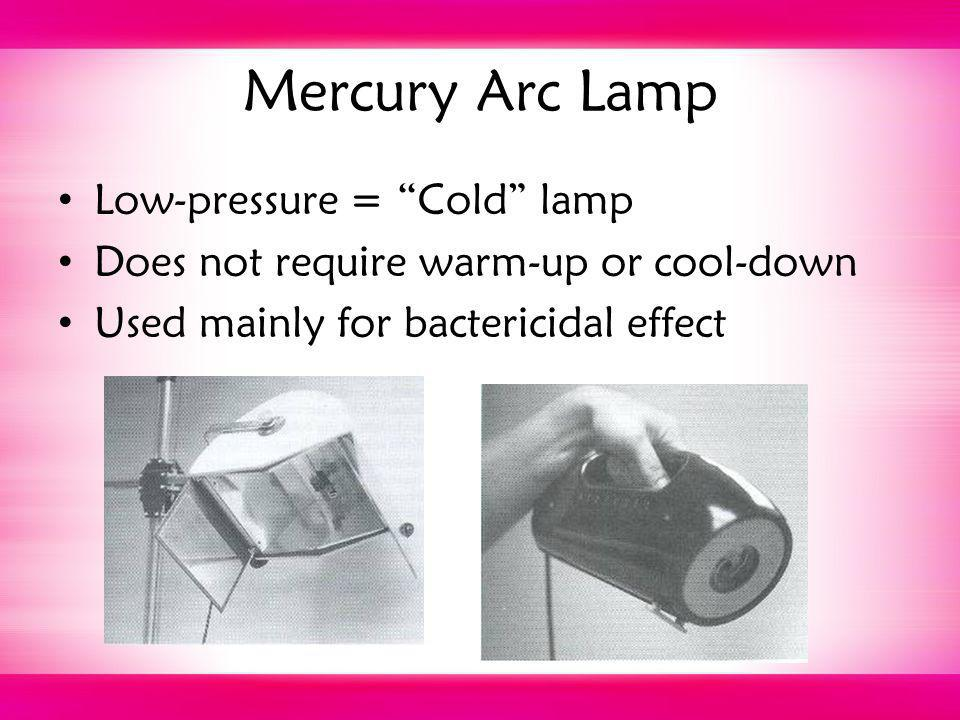 Mercury Arc Lamp Low-pressure = Cold lamp
