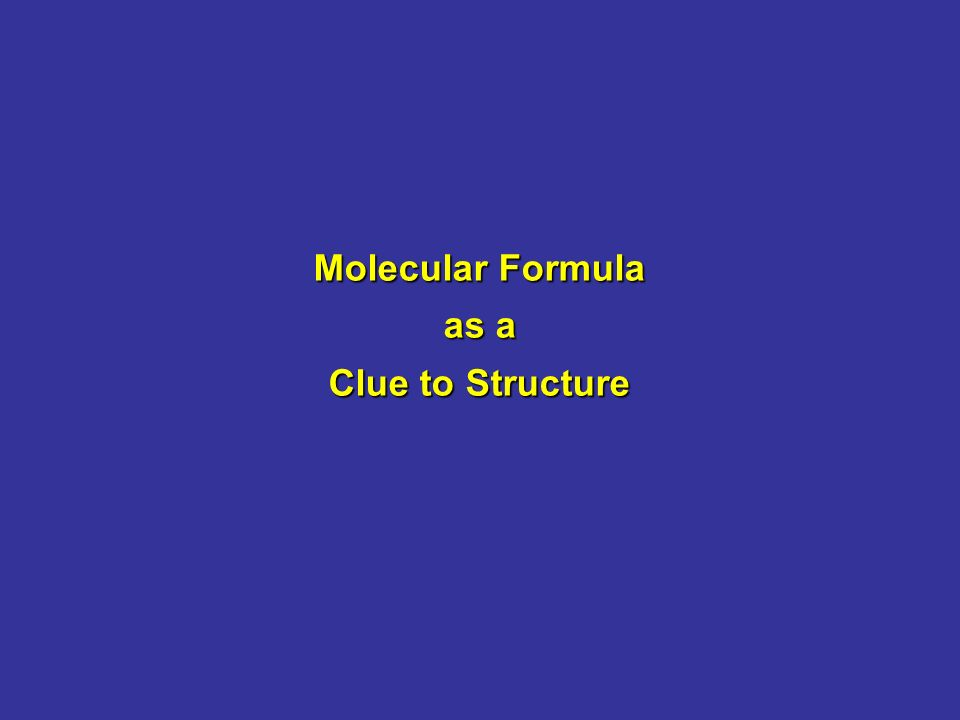 Molecular Formula as a Clue to Structure